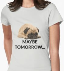 Maybe Tomorrow Sleeping Pug Women's Fitted T-Shirt