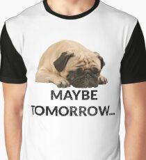 Maybe Tomorrow Sleeping Pug Graphic T-Shirt