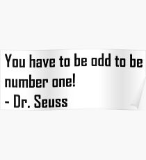 You have to be odd to be number ONE! Poster