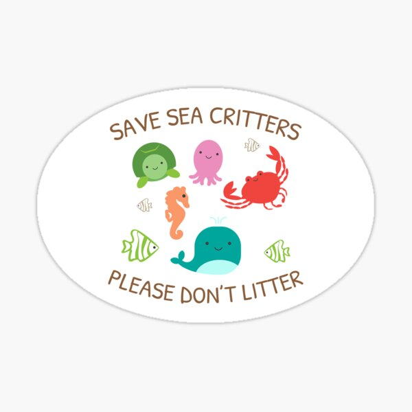Save Sea Critters Please Don't Litter Sticker