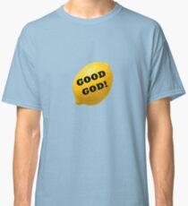 Good God Lemon! Classic T-Shirt