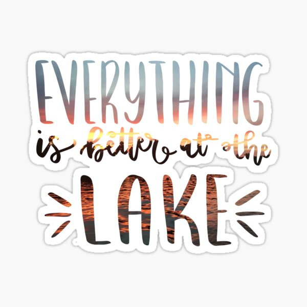 Everything is Better at the Lake Photograph of Sunset Sticker