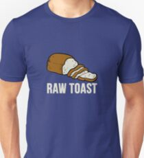 Bread is Just Raw Toast  T-Shirt