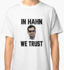 In Hahn We Trust Classic T-Shirt