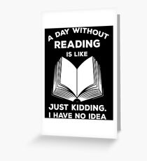 A Day Without Reading Shirt Greeting Card