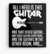 All I Need Is This Guitar Shirt Metal Print