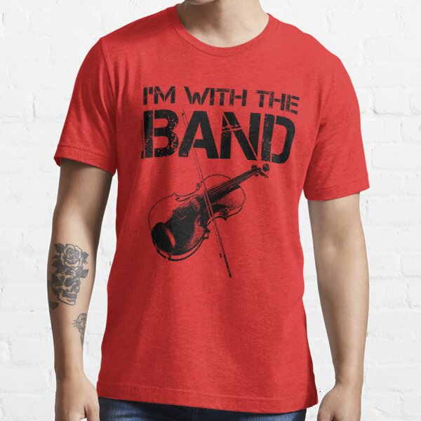 I'm With The Band - Violin (Black Lettering) Essential T-Shirt