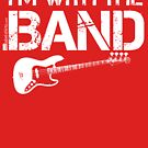 I'm With The Band - Bass Guitar (White Lettering) by RedLabelShirts