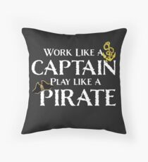 Work Like a Captain Play Like a Pirate Funny Captain Gift Throw Pillow