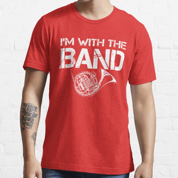 I'm With The Band - French Horn (White Lettering) Essential T-Shirt