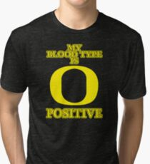 MY BLOOD TYPE IS O POSITIVE Tri-blend T-Shirt