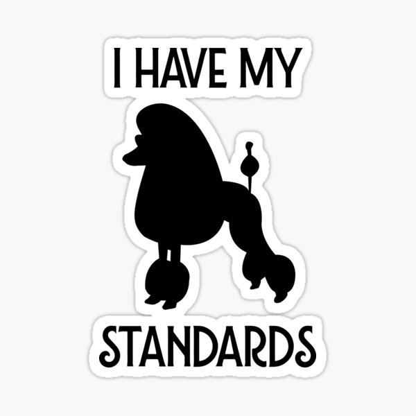 I have my Standards Funny Poodle Sticker