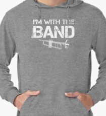 I'm With The Band - Trumpet (White Lettering) Lightweight Hoodie