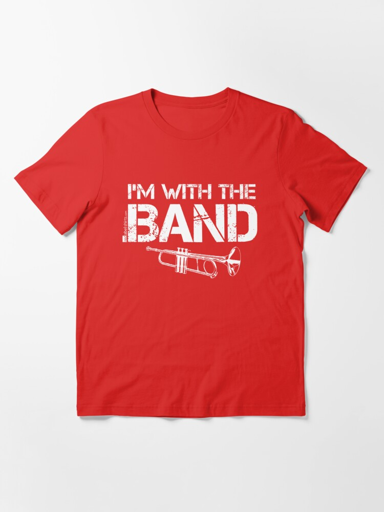 Alternate view of I'm With The Band - Trumpet (White Lettering) Essential T-Shirt