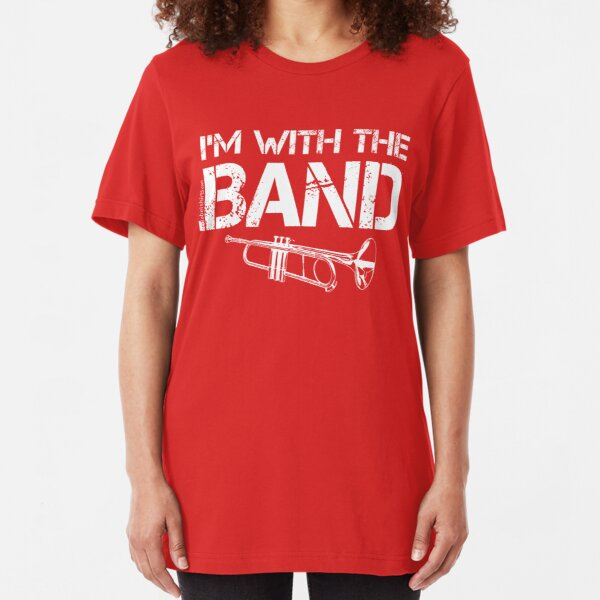I'm With The Band - Trumpet (White Lettering) Slim Fit T-Shirt