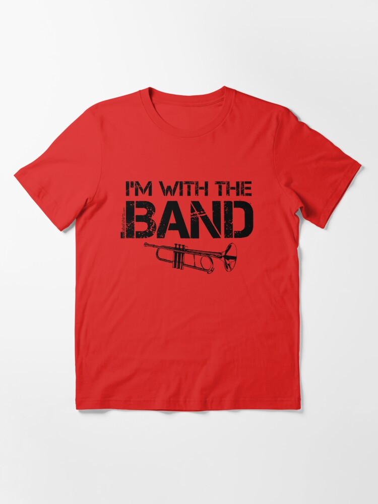 Alternate view of I'm With The Band - Trumpet (Black Lettering) Essential T-Shirt
