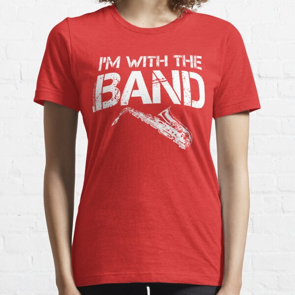 I'm With The Band - Saxophone (White Lettering) Essential T-Shirt