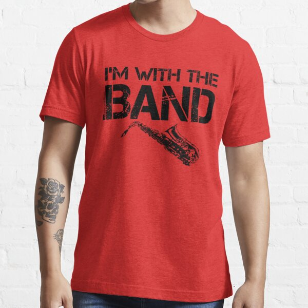 I'm With The Band - Saxophone (Black Lettering) Essential T-Shirt