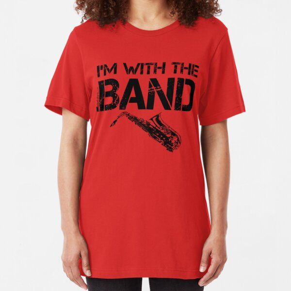 I'm With The Band - Saxophone (Black Lettering) Slim Fit T-Shirt