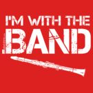 I'm With The Band - Clarinet (White Lettering) by RedLabelShirts