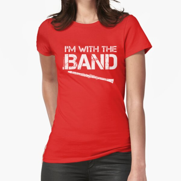 I'm With The Band - Clarinet (White Lettering) Fitted T-Shirt