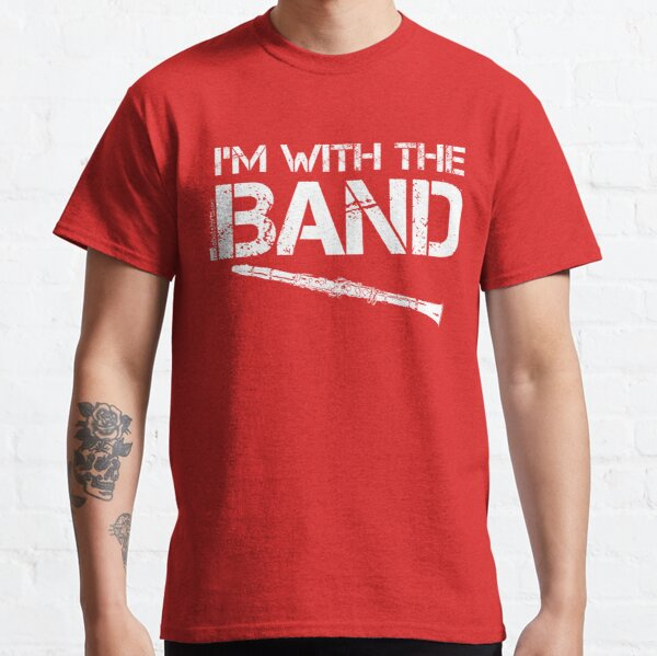 I'm With The Band - Clarinet (White Lettering) Classic T-Shirt