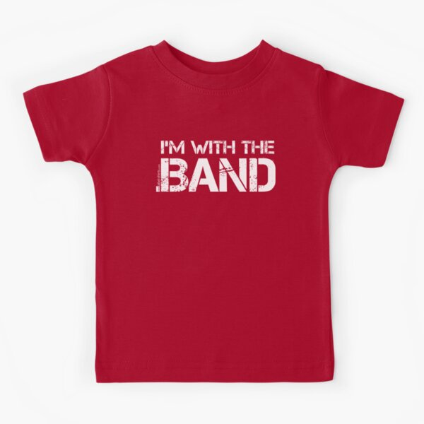 I'm With The Band (White Lettering) Kids T-Shirt