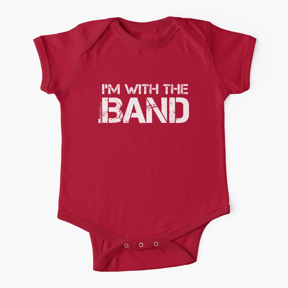 I'm With The Band (White Lettering) Baby One-Piece