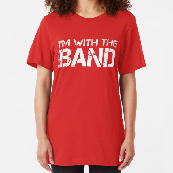 I'm With The Band (White Lettering) Slim Fit T-Shirt