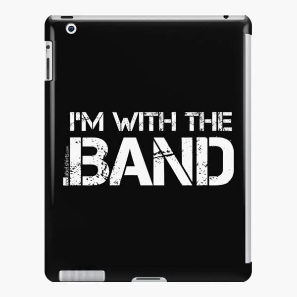I'm With The Band (White Lettering) iPad Snap Case