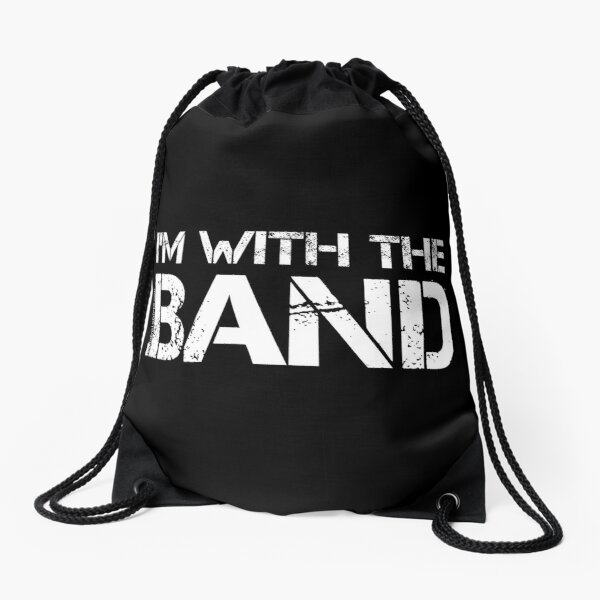 I'm With The Band (White Lettering) Drawstring Bag