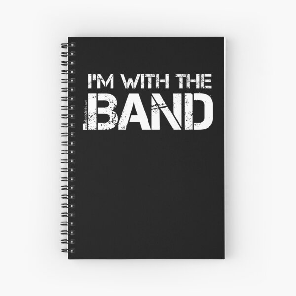 I'm With The Band (White Lettering) Spiral Notebook