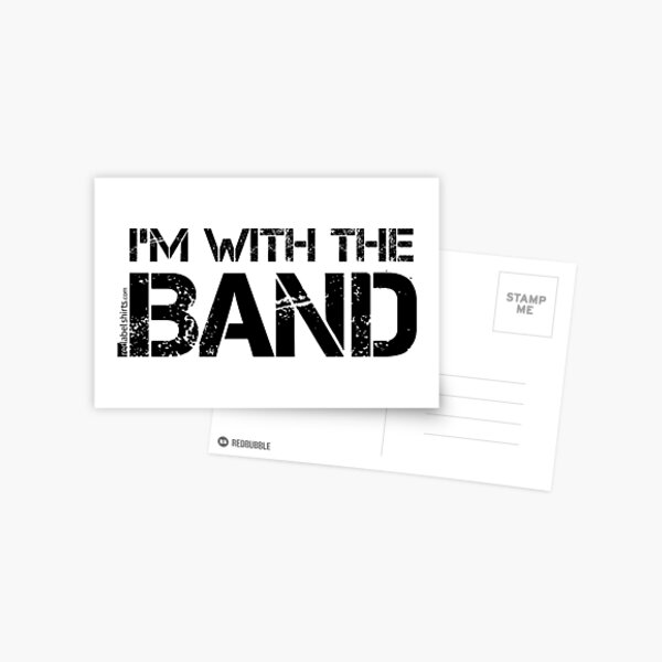 I'm With The Band (Black Lettering) Postcard