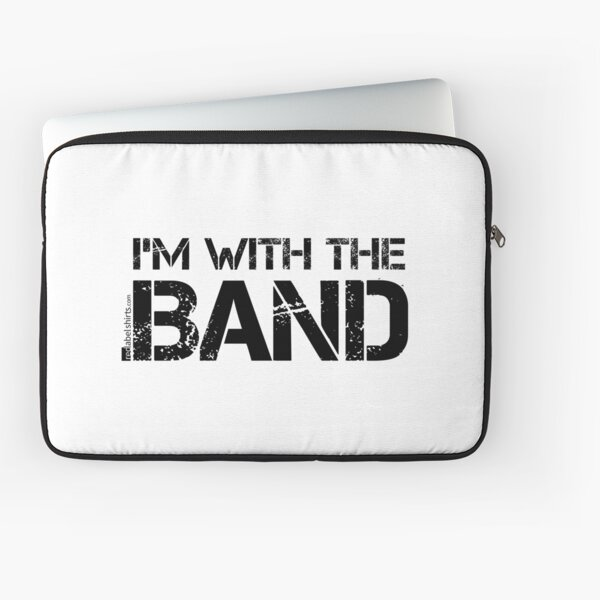 I'm With The Band (Black Lettering) Laptop Sleeve