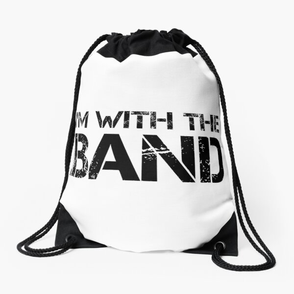 I'm With The Band (Black Lettering) Drawstring Bag