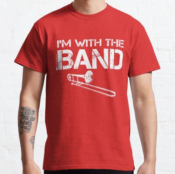 I'm With The Band - Trombone (White Lettering) Classic T-Shirt