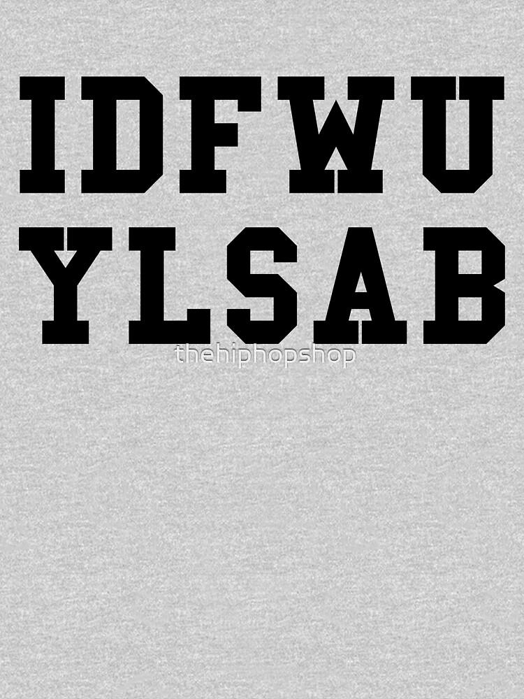 IDFWU - YLSAB Black by thehiphopshop