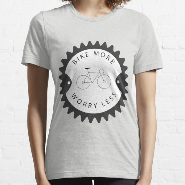 Bike More Worry Less Classic Essential T-Shirt
