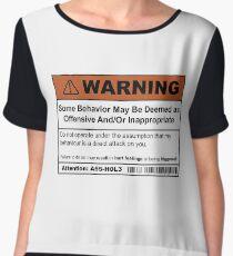 Warning: Offensive Behaviour  Women's Chiffon Top