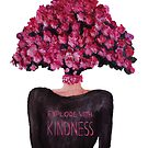 Explode With Kindness by Kayleigh Templeton