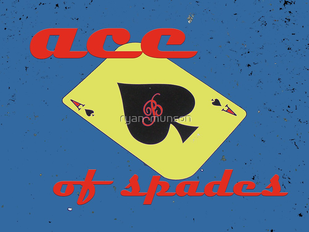 ace of spades by ryan  munson