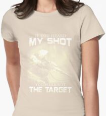 Sniper IF YOU HEARD MY SHOT YOU WERE NOT THE TARGET T-Shirt