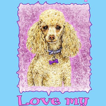 Love Me Love My Poodle by didielicious