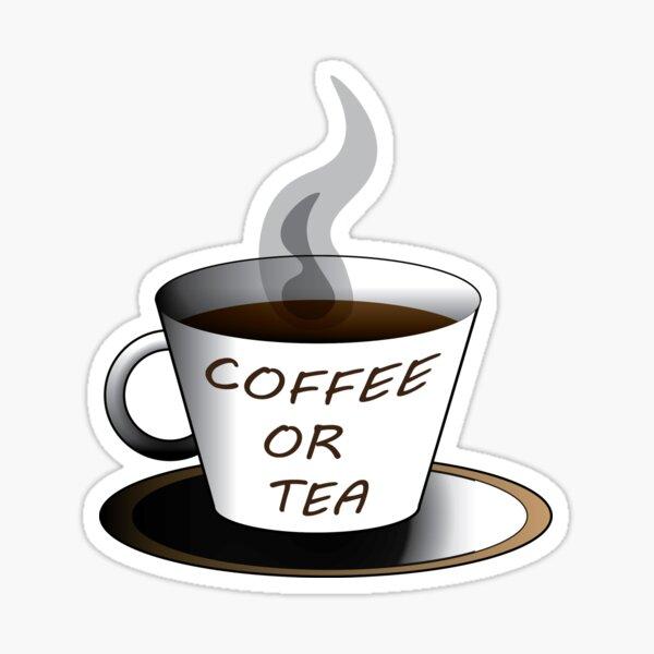 COFFEE OR TEA Sticker