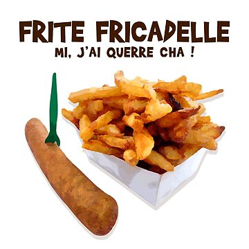 Fries Fricadelle, mi I querre cha! by humour-chti