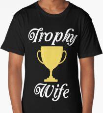 Trophy Wife  Long T-Shirt