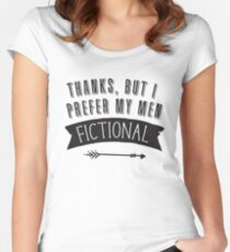 Thanks, but I prefer my men FICTIONAL Women's Fitted Scoop T-Shirt