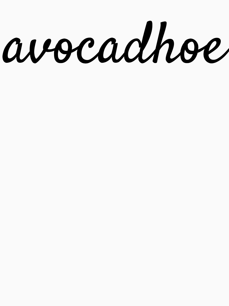 Avocadhoe T-Shirt - Avocado Lovers Must Have! by GioBella