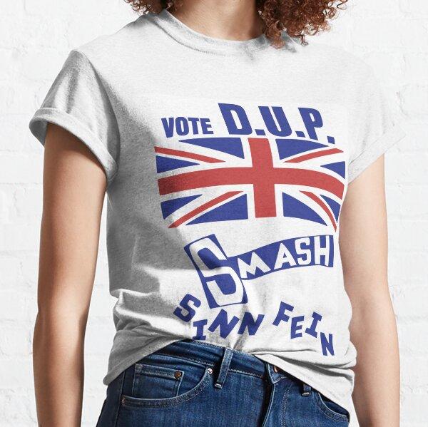 Vote DUP Smash SINN FEIN Classic T-Shirt