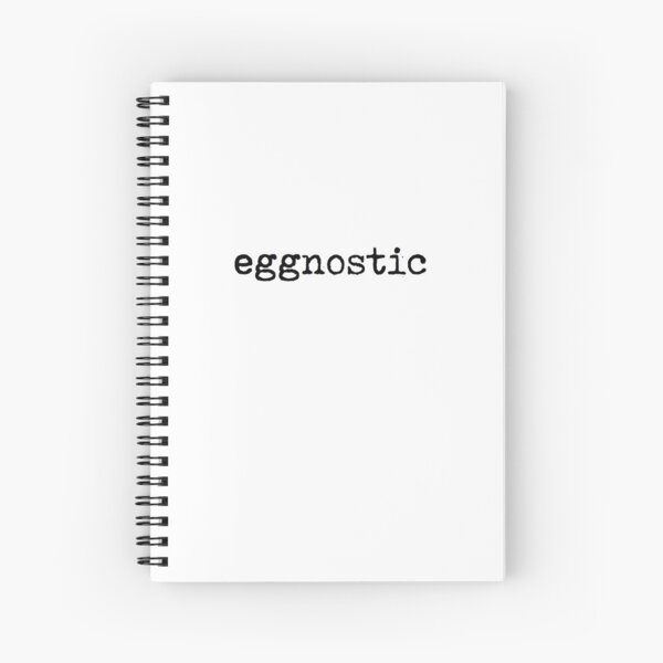eggnostic-- for those who don't believe in eggs Spiral Notebook